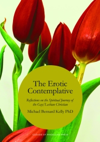 The Erotic Contemplative - Michael Bernard Kelly - Study Guide
